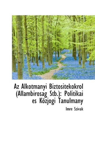 Az Alkotmányi Biztositékokról (Allambiróság Stb.): Politikai és Közjogi Tanulmány