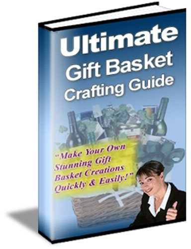 Ultimate Gift Basket Crafting