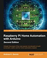 Raspberry Pi Home Automation with Arduino, 2nd Edition Front Cover