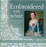 Embroidered with White: The 18th Century Fashion for Dresden Lace and Other Whiteworked Accessories Heather Toomer