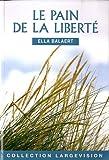 """Afficher """"Le pain de la liberté"""""""