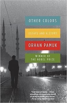other colors essays and a story orhan pamuk