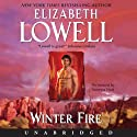 Winter Fire (       UNABRIDGED) by Elizabeth Lowell Narrated by Vanessa Hart