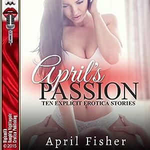 April's Passion: Ten Explicit Erotica Stories Audiobook