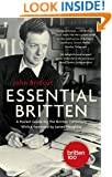 The Essential Britten: A Pocket Guide for the Britten Centenary