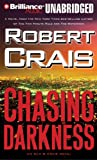Robert Crais Chasing Darkness (Elvis Cole Novels)