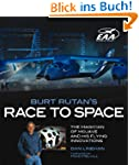 Burt Rutan's Race to Space: The Magic...