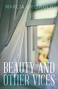 Beauty And Other Vices by Marcia Griswold ebook deal