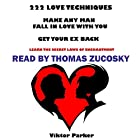 222 Love Techniques to Make Any Man Fall in Love with You and Get Your Ex Back: Learn the Secret Laws of Enchantment Hörbuch von Victor Parker Gesprochen von: Thomas Zucosky