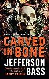 Carved in Bone: A Body Farm Thriller: A Body Farm Novel