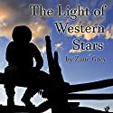 The Light of Western Stars Audiobook by Zane Grey Narrated by Jim Roberts