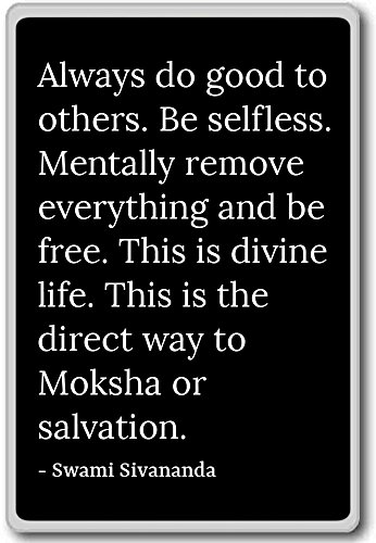 Always do good to others. Be selfless. Ment... - Swami Sivananda quotes fridge magnet, Black (Ment Refrigerator Size compare prices)