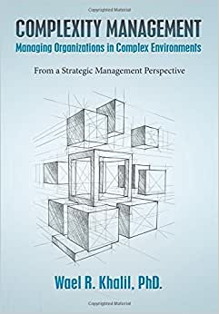 Complexity Management Managing Organizations In Complex Environments: From A Strategic Management Perspective