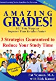 Amazing Grades: 3 Strategies Guaranteed to Reduce Your Study Time (Amazing Grades: 101 Best Ways to Improve Your Grades Faster)