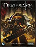 Watson Ronald Ross Deathwatch: Core Rulebook (Warhammer RPG)