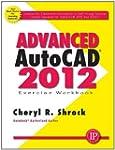 Advanced AutoCAD 2012 Exercise Workbo...