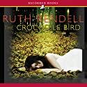 The Crocodile Bird (       UNABRIDGED) by Ruth Rendell Narrated by Jill Tanner