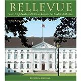 Bellevue: Vom königlichen Lustschloss zum Präsidentenpalais