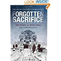 Forgotten Sacrifice: The Arctic Convoys of World War II (General Military)