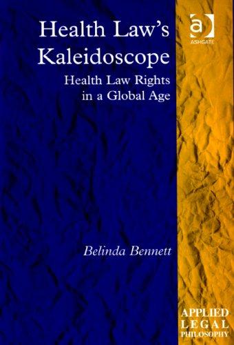 Health Law's Kaleidoscope (Applied Legal Philosophy)
