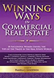 Winning Ways in Commercial Real Estate: 18 Successful Women Unveil the Tips of the Trade in the Real Estate World