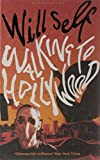 Will Self Walking to Hollywood: Memories of Before the Fall