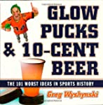 Glow Pucks and 10-Cent Beer: The 101...