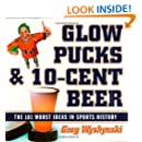 Glow Pucks and 10-Cent Beer: The 101 Worst Ideas in Sports History