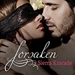 Forsaken: Deep Connection, Book 1 | Sierra Kincade