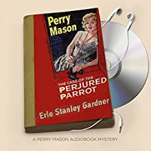 The Case of the Perjured Parrot Audiobook by Erle Stanley Gardner Narrated by Alexander Cendese
