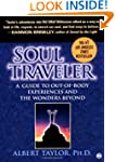 Soul Traveler: A Guide to Out-of-Body...
