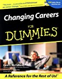 Changing Careers For Dummies (For Dummies (Lifestyles Paperback))