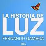 La Historia De Luz [The Story of Luz] | Fernando Gamboa