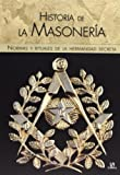 img - for Historia de la masoner a / History of Freemasonry: Normas Y Rituales De La Hermandad Secreta / Rules and Rituals of the Secret Brotherhood (Spanish Edition) book / textbook / text book