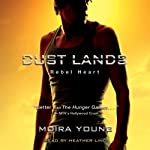 Rebel Heart: Dust Lands, Book 2 (       UNABRIDGED) by Moira Young Narrated by Heather Lind