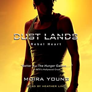 Rebel Heart: Dust Lands, Book 2 | [Moira Young]