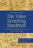 Das Value-Investing-Handbuch: Mit bew�hrten Methoden die besten Investments finden