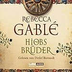 Hiobs Brüder | Rebecca Gablé