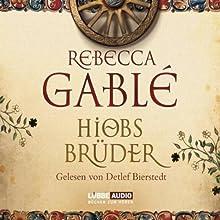 Hiobs Brüder Hörbuch von Rebecca Gablé Gesprochen von: Detlef Bierstedt
