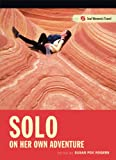 Search : Solo: On Her Own Adventure (Seal Women's Travel)