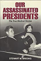 Our Assassinated Presidents: The True…