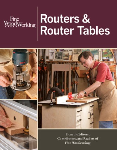 Routers and Router Tables (New Best of Fine Woodworking)