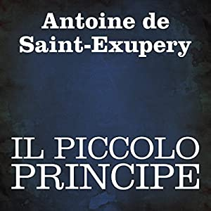 Il Piccolo Principe [The Little Prince] Audiobook