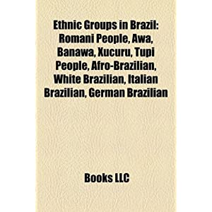 Ethnic Groups in Brazil: Romani People, Awa, Banawa People, Xucuru ...