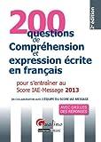 200 questions de compréhension et expression écrite en français pour s'entraîner au Score IAE-Message 2013