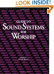 Guide To Sound Systems For Worship -...
