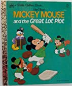 Mickey Mouse and the Great Lot Plot (Little…
