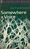 Somewhere a Voice: Penguin Science Fiction No.2722 (014002722X) by Eric Frank Russell