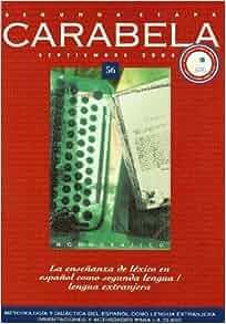 Revista Carabela 56: La Ensenanza De Lexico En El Aula De Ele (Spanish