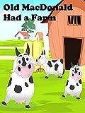 Old MacDonald Had a Farm - Nursery Rhymes Video for Kids